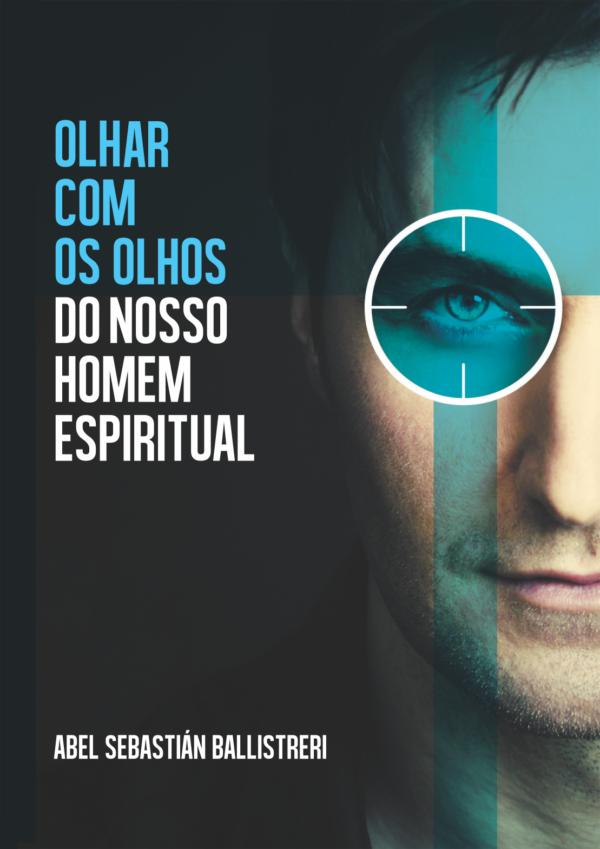Capa do Livro Olhar com os Olhos do nosso Homem Espiritual