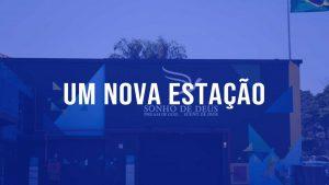 Read more about the article Um nova Estação